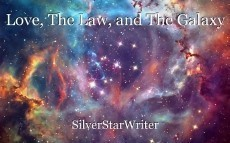 Love, The Law, and The Galaxy