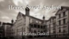 Home, Sweet Asylum
