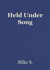 Held Under Song