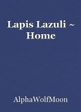 Lapis Lazuli ~ Home