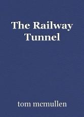 The Railway Tunnel
