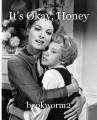 It's Okay, Honey