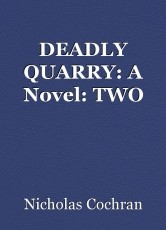 DEADLY QUARRY: A Novel: TWO