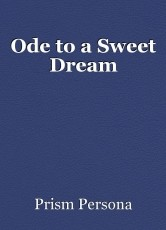 Ode to a Sweet Dream