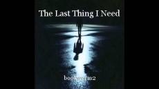 The Last Thing I Need