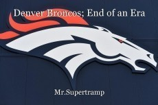Denver Broncos; End of an Era