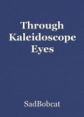 Through Kaleidoscope Eyes