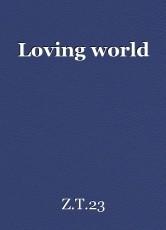 Loving world