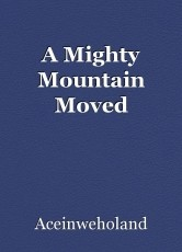A Mighty Mountain Moved