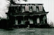 Horror on Duke Street
