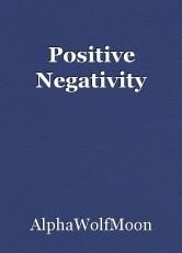 Positive Negativity