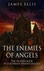 The Enemies Of Angels - The Dream Spheres - Book Two ( 2012 )