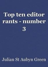 Top ten editor rants - number 3