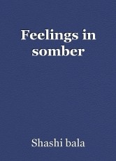 Feelings in somber