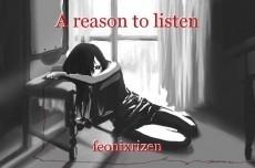 A reason to listen