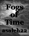 Fogs of Time