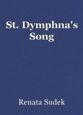 St. Dymphna's Song