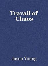 Travail of Chaos