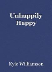Unhappily Happy