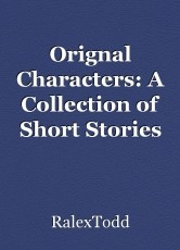 Orignal Characters: A Collection of Short Stories