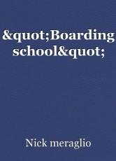 """""""Boarding school"""""""