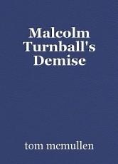 Malcolm Turnball's Demise