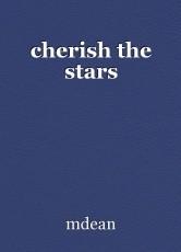 cherish the stars