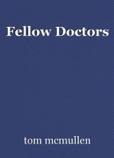 Fellow Doctors