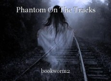 Phantom On The Tracks