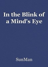 In the Blink of a Mind's Eye
