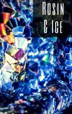Rosin & Ice