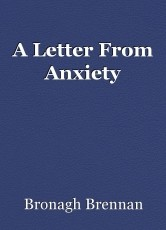 A Letter From Anxiety