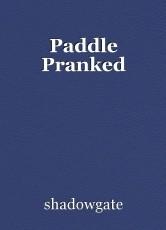Paddle Pranked