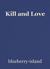 Kill and Love