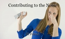 Contributing to the Noise