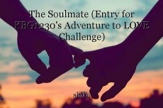 The Soulmate (Entry for KBG1230's Adventure to LOVE Challenge)