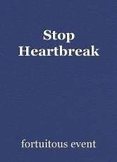 Stop Heartbreak