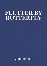 FLUTTER BY BUTTERFLY