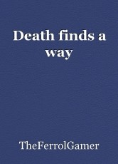 Death finds a way
