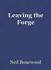 Leaving the Forge
