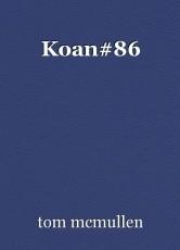 Koan#86