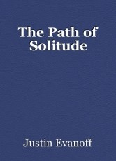 The Path of Solitude