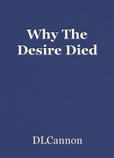 Why The Desire Died