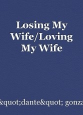 Losing My Wife/Loving My Wife