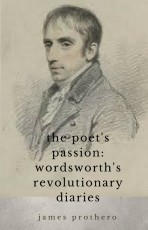 The Poet's Passion: Wordsworth's Revolutionary Diaries