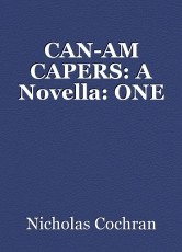 CAN-AM CAPERS: A Novella: ONE