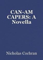 CAN-AM CAPERS: A Novella