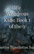 We Wondrous Kids: Book 1 of the 9 Empires series Saga # 1: Ethel-Hyme