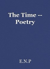 The Time -- Poetry