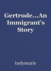 Gertrude...An Immigrant's Story